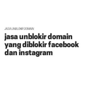 Gambar Jasa unblokir domain yang di blokir Facebook dan Instagram
